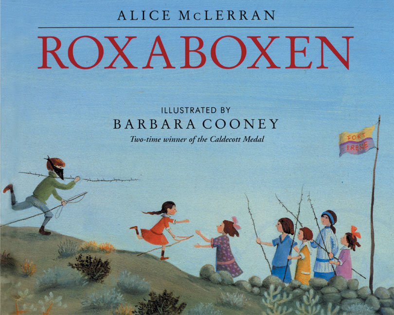 Multi-aged children have long play days free from adults and create a town called Roxaboxen in which everyone is honored as their unique self.